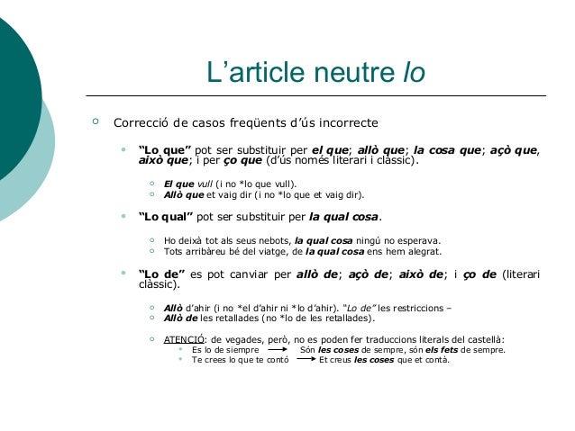 """L'article neutre lo   Correcció de casos freqüents d'ús incorrecte        """"Lo que"""" pot ser substituir per el que; allò q..."""