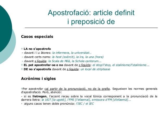 Apostrofació: article definit                        i preposició deCasos especials LA no s'apostrofa - davant i i u àton...