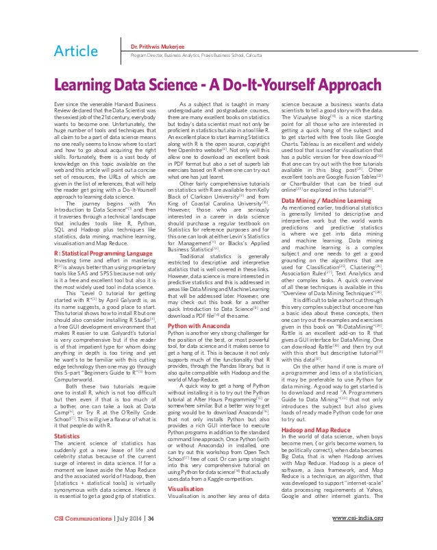 CSI Communications | July 2014 | 34 www.csi-india.org Learning Data Science - A Do-It-Yourself Approach Dr. Prithwis Muker...
