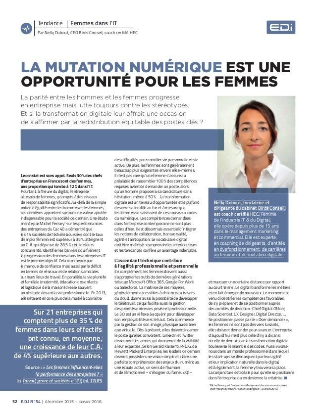 LA MUTATION NUMÉRIQUE EST UNE OPPORTUNITÉ POUR LES FEMMES La parité entre les hommes et les femmes progresse en entreprise...