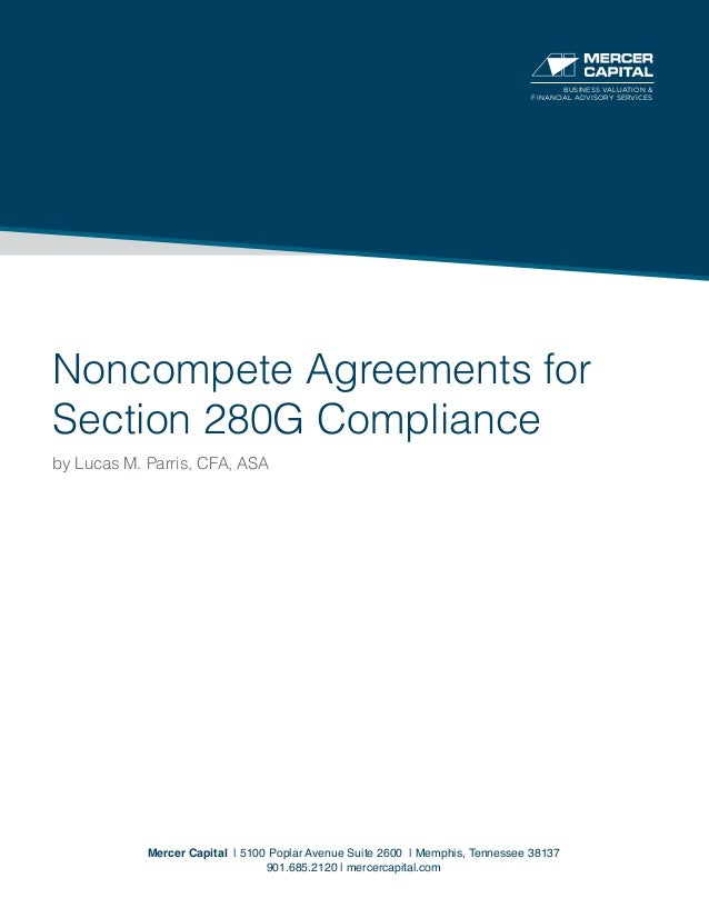Noncompete Agreements for Section 280G Compliance by Lucas M. Parris, CFA, ASA Mercer Capital | 5100 Poplar Avenue Suite 2...