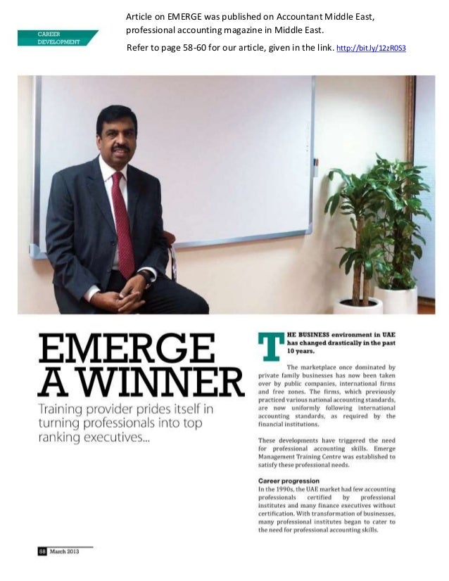 Article on EMERGE was published on Accountant Middle East,professional accounting magazine in Middle East.Refer to page 58...