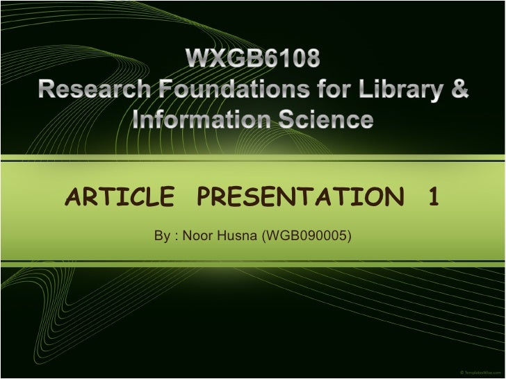 ARTICLE  PRESENTATION  1 By : Noor Husna (WGB090005)