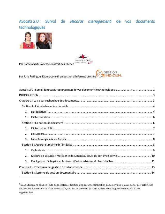 Avocats 2.0 : Survol du Records management1 de vos documents technologiques Par Pamela Sarti, avocate en droit des TI chez...