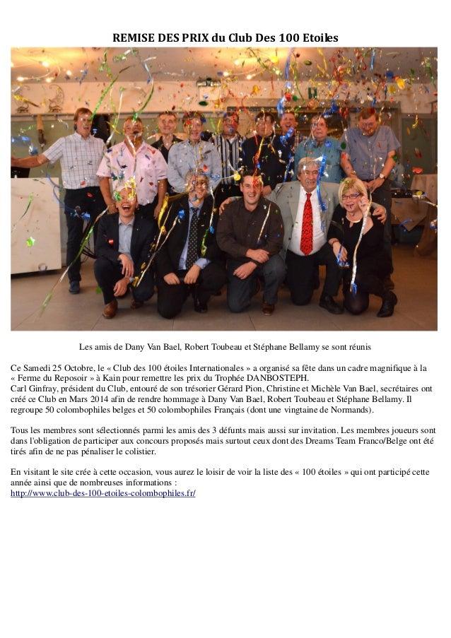 REMISE DES PRIX du Club Des 100 Etoiles  Les amis de Dany Van Bael, Robert Toubeau et Stéphane Bellamy se sont réunis  Ce ...