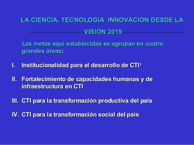 I. Institucionalidad para el desarrolloI. Institucionalidad para el desarrollo de Ciencia Tecnología e Innovaciónde Cienci...