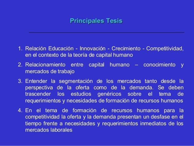 Principales TesisPrincipales Tesis 5. Los estudios y requerimientos deben evolucionar hacia el concepto y entendimiento de...