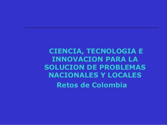 PIB per cápita inferior al del promedio de países de ingreso medio Tomado del Documento Colombia II Centenario Visión 2019
