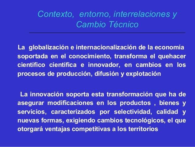 La globalización e internacionalización de la economía soportada en el conocimiento, transforma el quehacer científico cie...