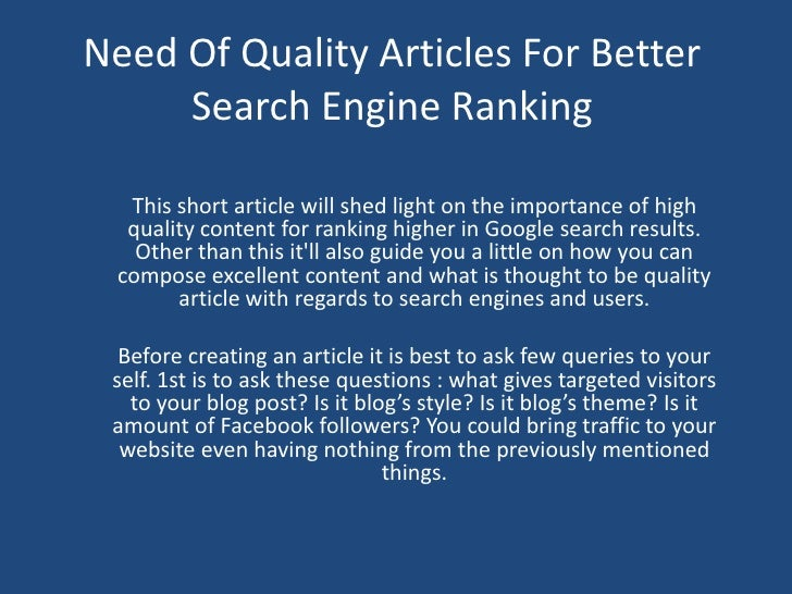 Need Of Quality Articles For Better     Search Engine Ranking  This short article will shed light on the importance of hig...