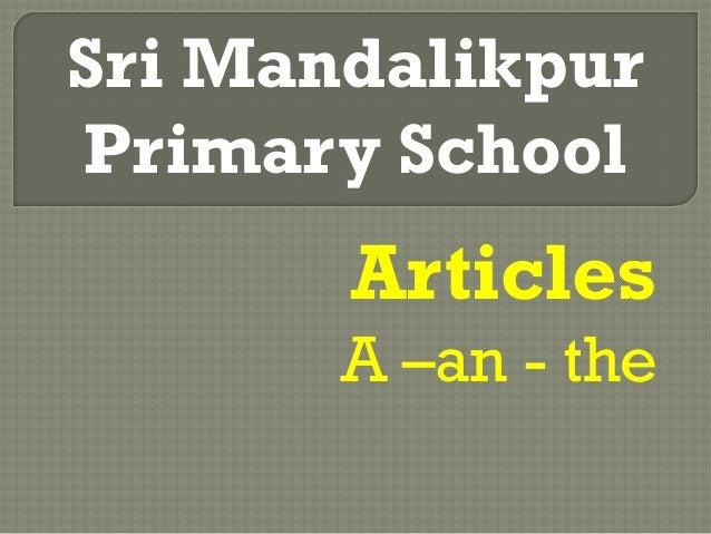 ArticlesA –an - theSri MandalikpurPrimary School