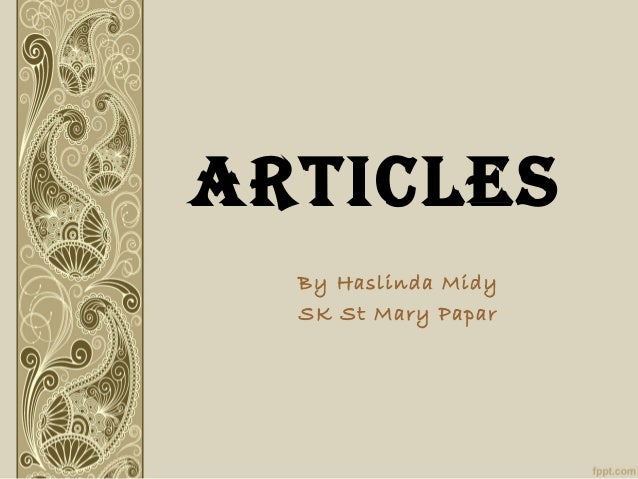 ARTICLES By Haslinda Midy SK St Mary Papar