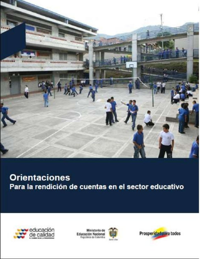 ORIENTACIONESPARA LA RENDICIÓN DE CUENTAS EN EL SECTOR EDUCATIVOINTRODUCCIÓNLa rendición de cuentas, como proceso fundamen...