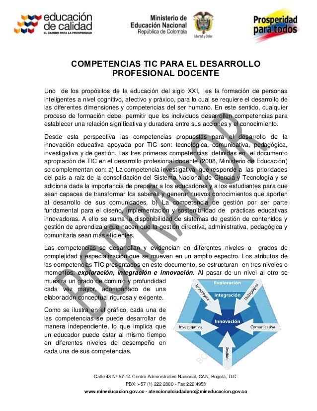 Calle 43 Nº 57-14 Centro Administrativo Nacional, CAN, Bogotá, D.C. PBX: +57 (1) 222 2800 - Fax 222 4953 www.mineducacion....