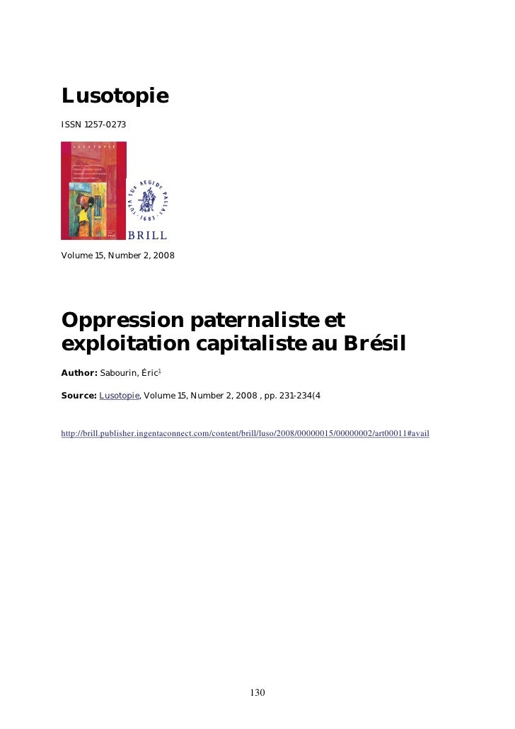 LusotopieISSN 1257-0273Volume 15, Number 2, 2008Oppression paternaliste etexploitation capitaliste au BrésilAuthor: Sabour...