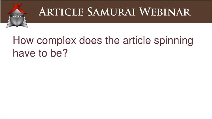 When an article is syndicated, are different spins of thesame article going out to each site that accepts articles?<br />