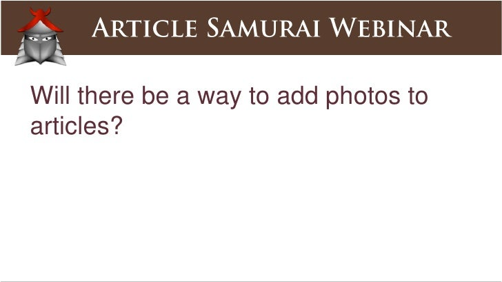How best to use Article Samurai to promote multiple Internet assets e.g. Website, blog, Videos etc?<br />