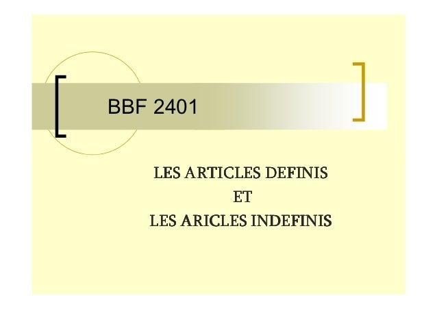 BBF 2401   LES ARTICLES DEFINIS            ET   LES ARICLES INDEFINIS