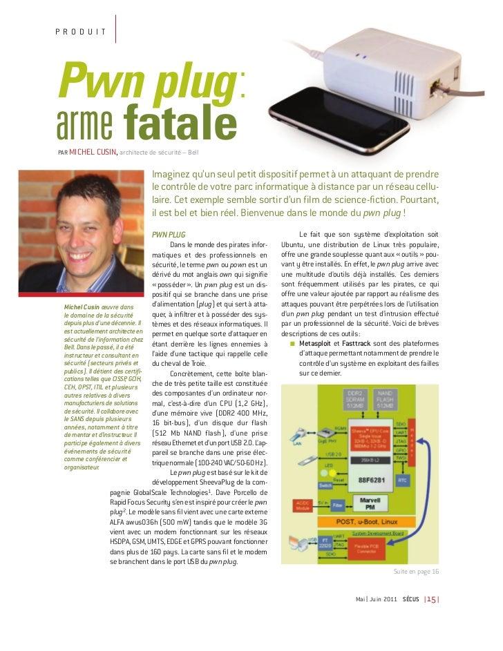 PRODUITPwn plug :arme fatalePAR MICHEL CUSIN, architecte de sécurité – Bell                                  Imaginez qu'u...