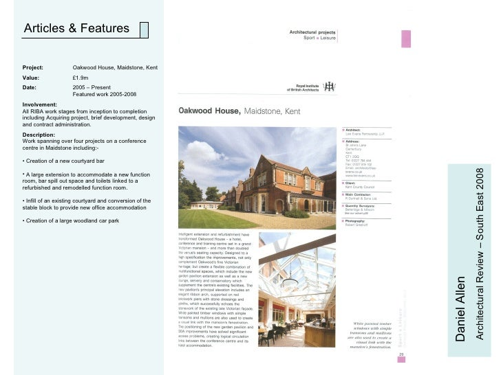 Articles & Features Daniel Allen Architectural Review – South East 2008 <ul><li>Project:   Oakwood House, Maidstone, Kent ...