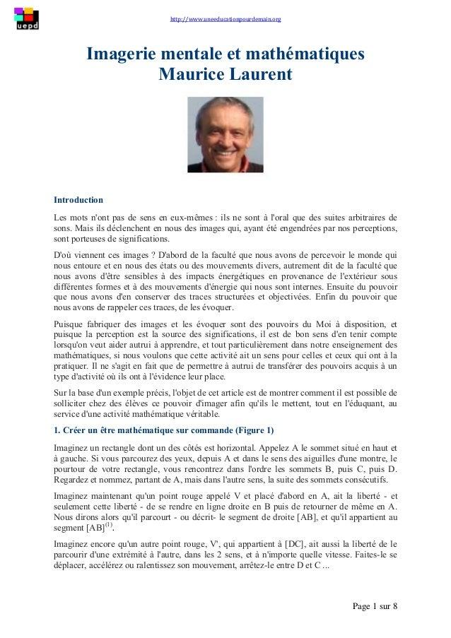 http://www.uneeducationpourdemain.org Page 1 sur 8 Imagerie mentale et mathématiques Maurice Laurent Introduction Les mots...