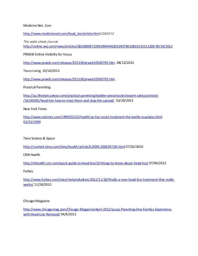 Medicine Net. Com http://www.medicinenet.com/head_lice/article.htm5/29/2012 The wakk street Journal  http://online.wsj.com...