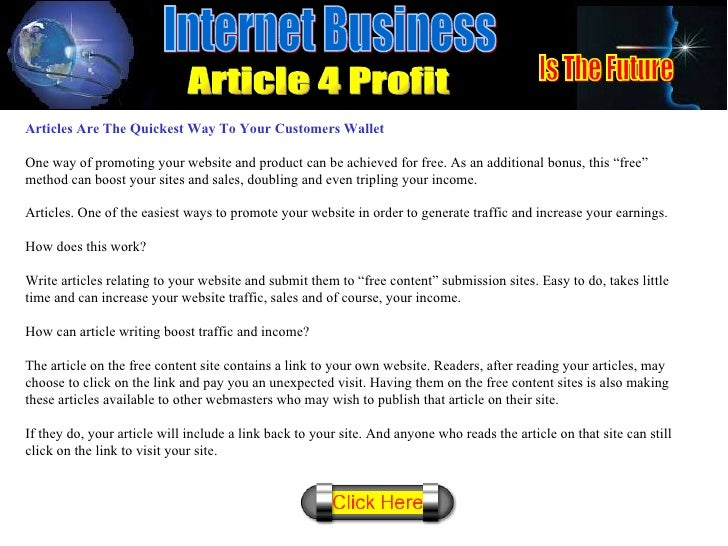 Articles Are The Quickest Way To Your Customers Wallet One way of promoting your website and product can be achieved for f...