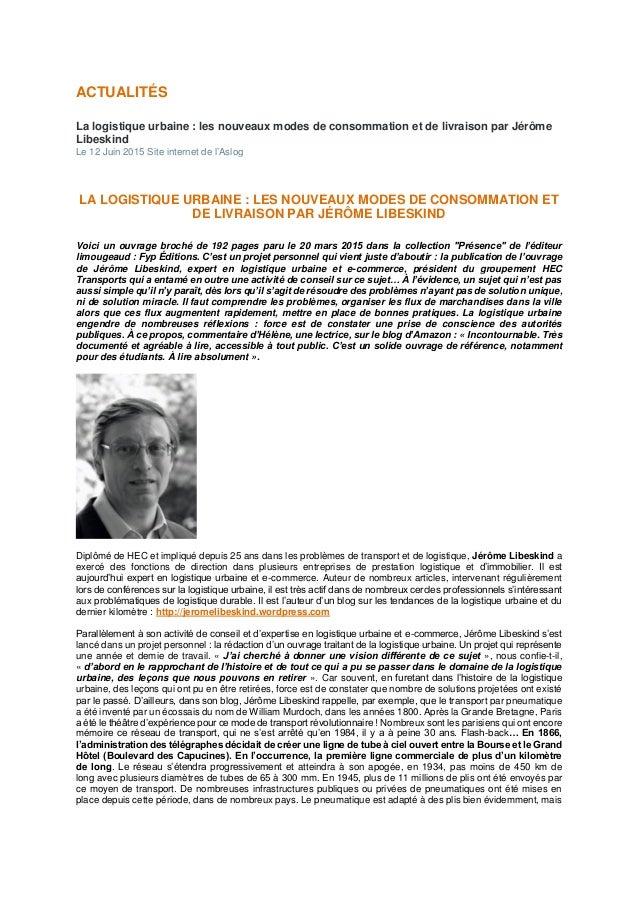 ACTUALITÉS La logistique urbaine : les nouveaux modes de consommation et de livraison par Jérôme Libeskind Le 12 Juin 2015...