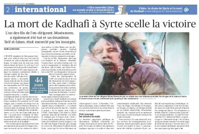 vendredi 21 octobre 2011 LE FIGARO C ISABELLE ROUGHOL L'ÉPOPÉE sanglante de Mouammar Kad- hafi s'est achevée hier pas très...