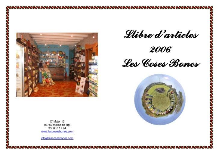 Llibre d'articles                              2006                         Les Coses Bones      C/ Major 12 08750 Molins ...