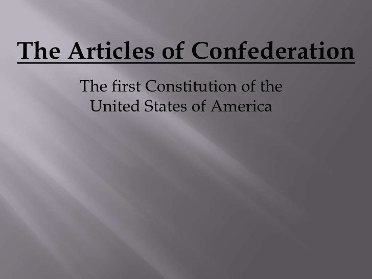 The Articles of Confederation<br />The first Constitution of the United States of America<br />
