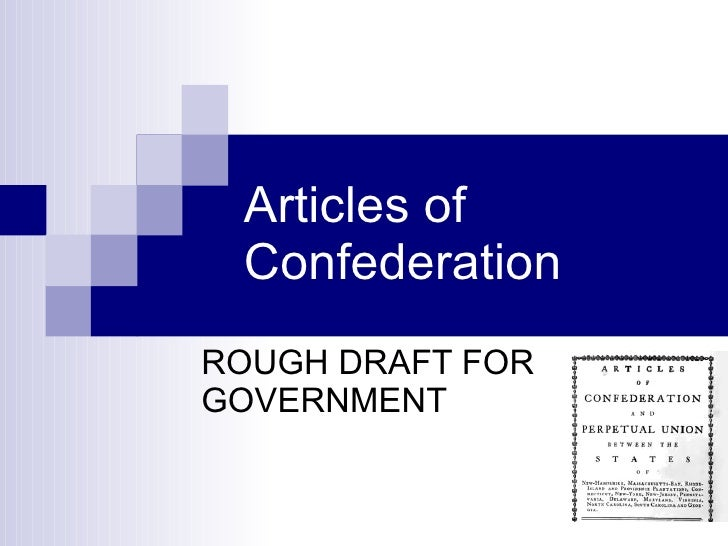Articles of Confederation ROUGH DRAFT FOR GOVERNMENT