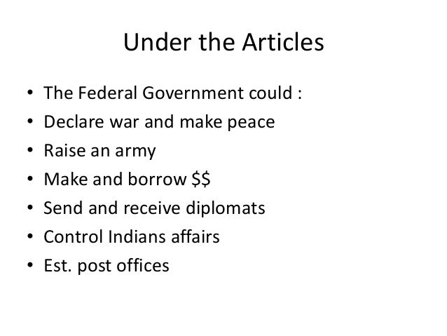 the government under the articles of Articles of confederation vs constitution under the articles ideas at creating a new republican government were practiced, the articles proved to be.