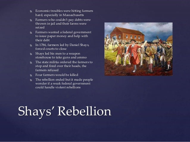 shays rebellion and the modern militia essay Shay's rebellion in: historical nine hundred militia troops in this essay, we're going to take a look at all the factors that led to shays rebellion.