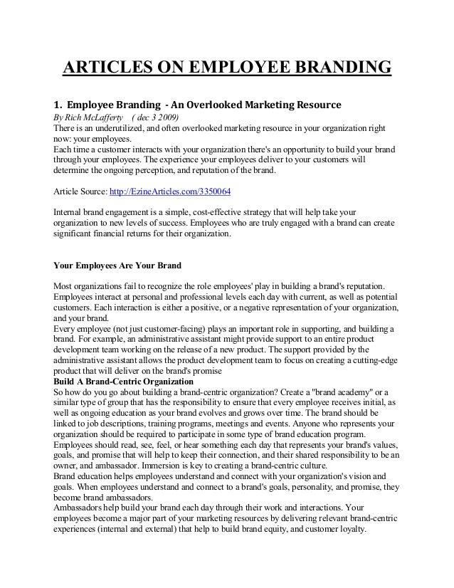 ARTICLES ON EMPLOYEE BRANDING 1. Employee Branding - An Overlooked Marketing Resource By Rich McLafferty ( dec 3 2009) The...