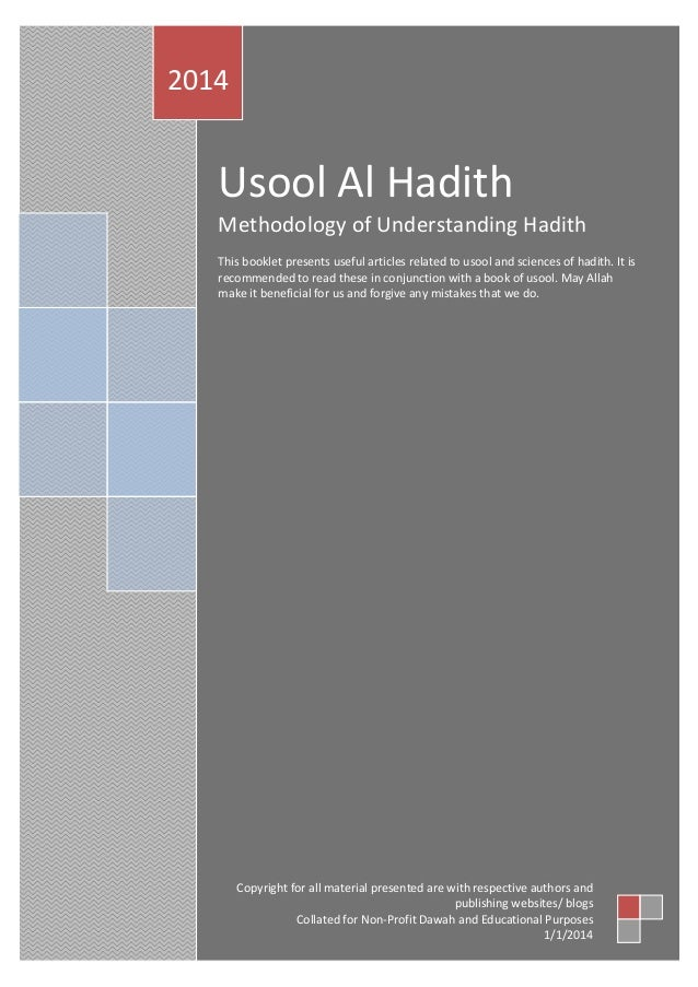Usool Al Hadith Methodology of Understanding Hadith This booklet presents useful articles related to usool and sciences of...