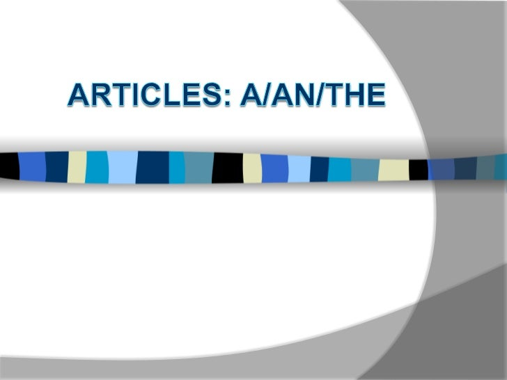 Articles: a/an/the<br />