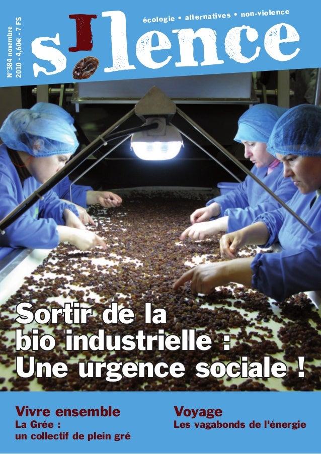 s lence i écologie • alternatives • non-violence Sortir de la bio industrielle : Une urgence sociale ! N°384novembre 2010-...
