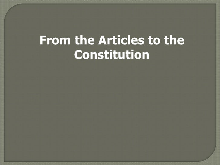 From the Articles to the Constitution