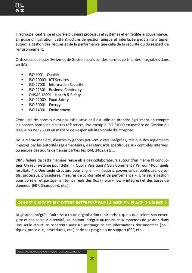 Guide Luxembourgeois pour la Qualité ET L'EXCELLENCE 2014 20 Il regroupe, centralise et corrèle plusieurs processus et sys...