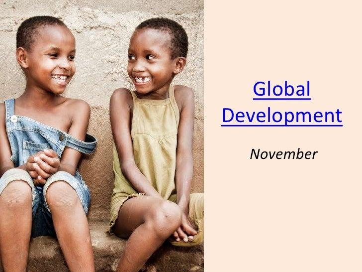 Global Development<br />November<br />