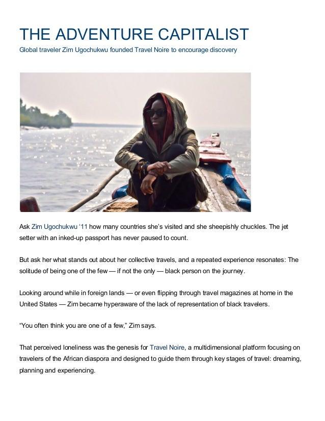 THE ADVENTURE CAPITALIST  Global traveler Zim Ugochukwu founded Travel Noire to encourage discovery  Ask Zim Ugochukwu '11...