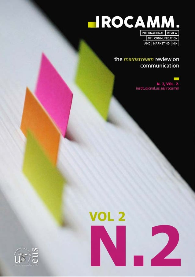 N. 2, VOL. 2. institucional.us.es/irocamm N.2 VOL 2 the mainstream review on communication