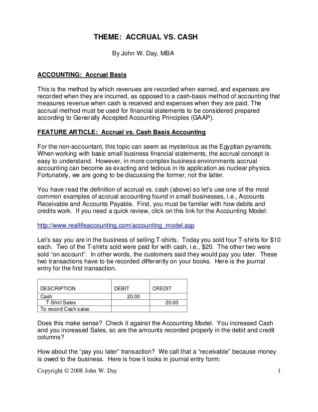 Copyright © 2008 John W. Day 1 THEME: ACCRUAL VS. CASH By John W. Day, MBA ACCOUNTING: Accrual Basis This is the method by...