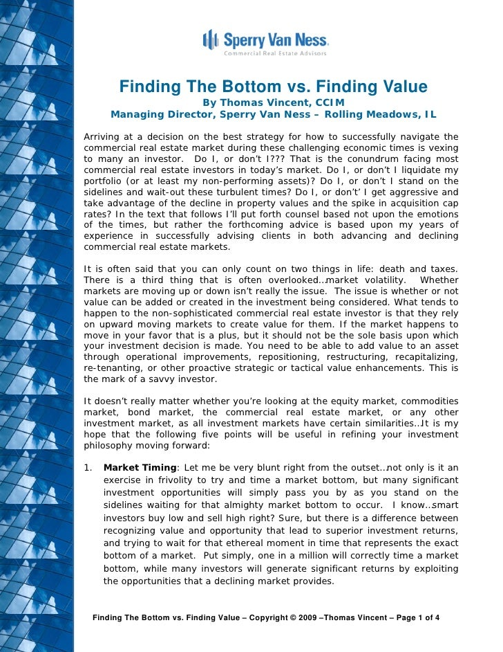 Finding The Bottom vs. Finding Value                      By Thomas Vincent, CCIM       Managing Director, Sperry Van Ness...