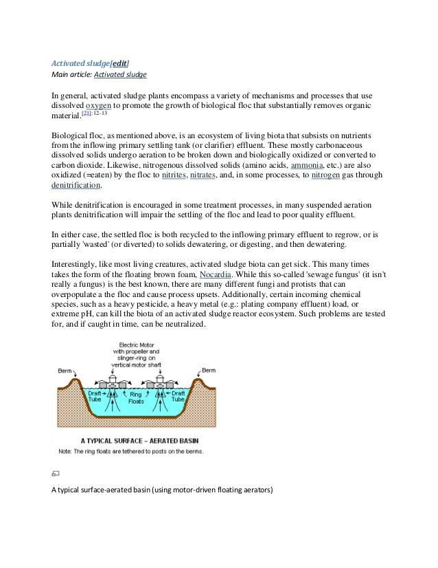 Activated sludge[edit] Main article: Activated sludge In general, activated sludge plants encompass a variety of mechanism...