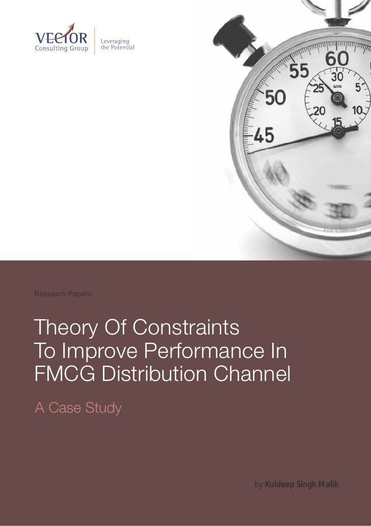 Research PapersTheory Of ConstraintsTo Improve Performance InFMCG Distribution ChannelA Case Study                     by ...
