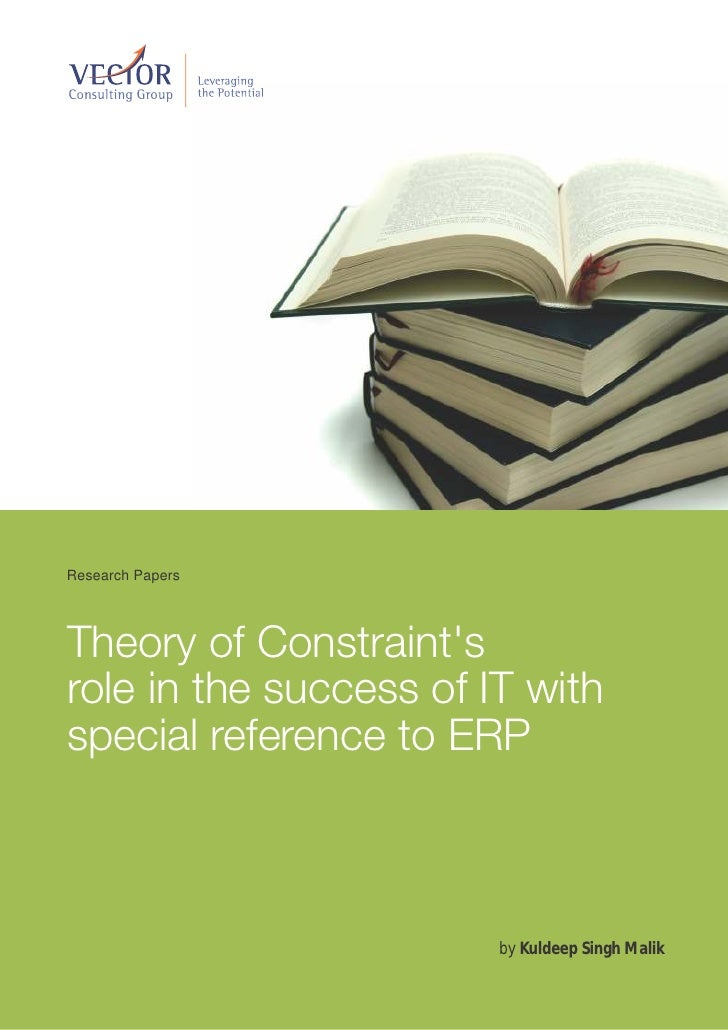 Research PapersTheory of Constraintsrole in the success of IT withspecial reference to ERP                        by Kulde...