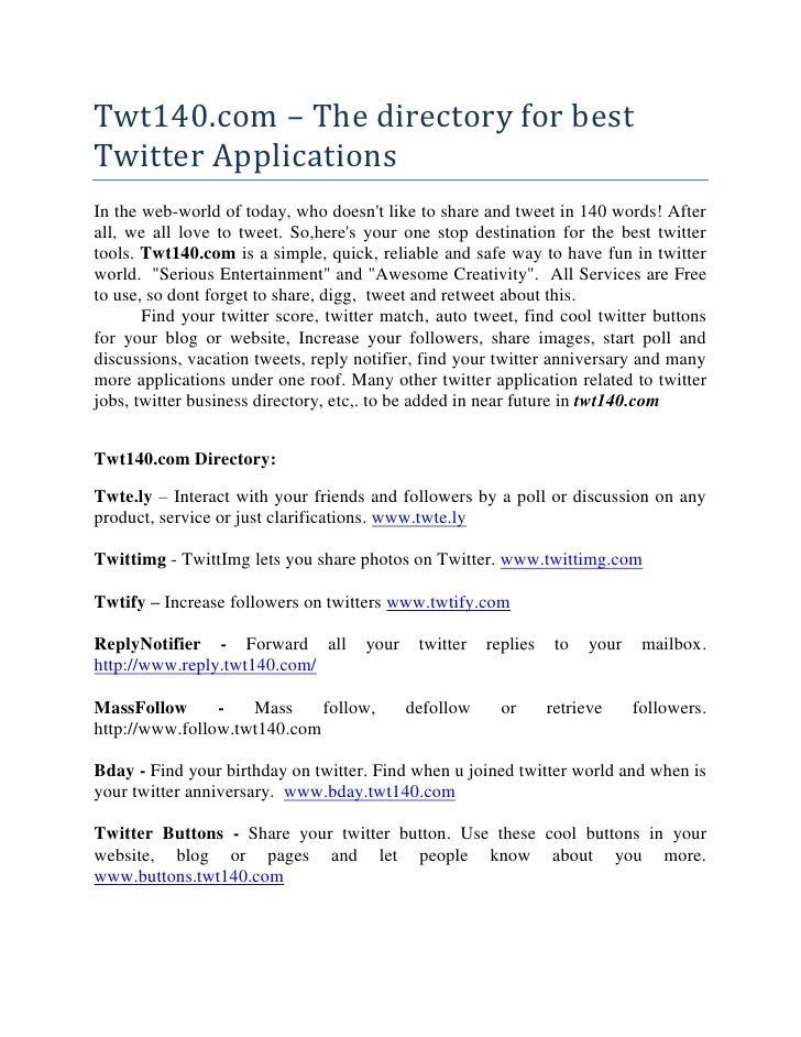 Twt140.com – The directory for best Twitter Applications<br />In the web-world of today, who doesn't like to share and twe...