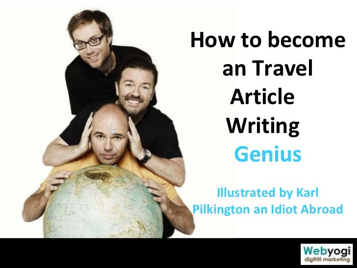 How to become an Travel Article  Writing  Genius Illustrated by Karl Pilkington an Idiot Abroad